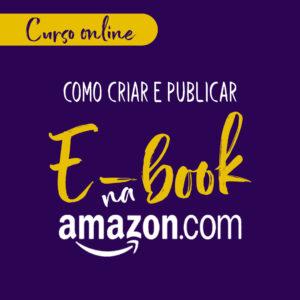 CURSO COMO CRIAR E PUBLICAR EBOOK NA AMAZON